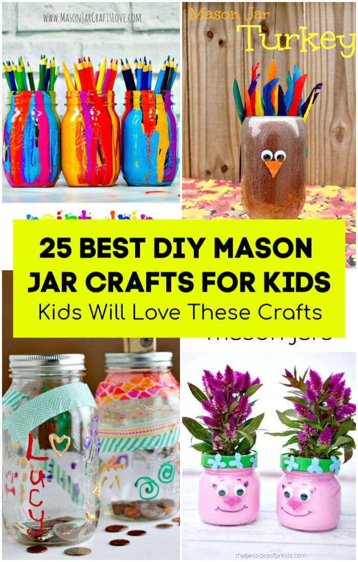 Las 25 mejores manualidades de tarro de masón para niños A los niños les encantarán estas manualidades